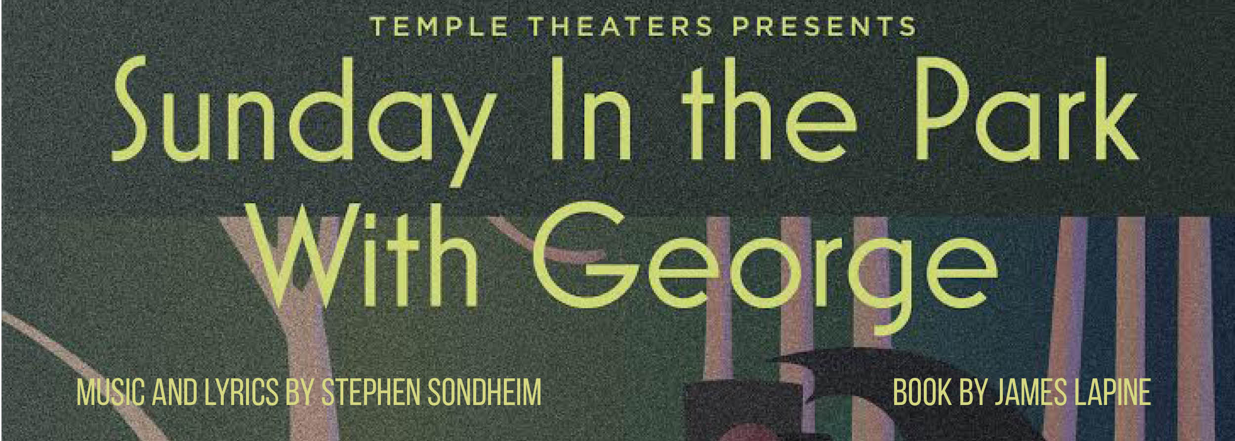 Temple Theaters Presents: Sunday In The Park With George by Stephen Sondheim