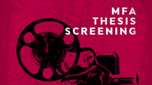 MFA Thesis Screening